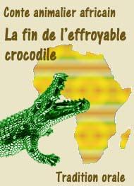 Conte Africain-La fin de l'effroyable crocodile - Anonyme | Livre ...