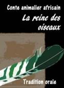 Anonyme: Conte africain-La reine des oiseaux