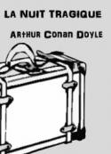 Arthur Conan Doyle: La nuit tragique