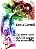 Lewis Carroll: Les aventures d'Alice au pays des merveilles