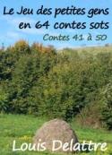Louis Delattre: Le jeu des petites gens en 64 contes sots. Contes 41 à50