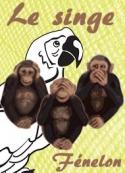 Fénelon: Le singe