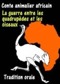 Anonyme: Conte africain- La guerre entre les quadrupèdes et les oiseaux
