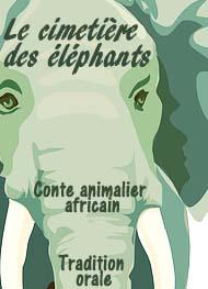 Anonyme - Conte africain-Le cimetière des éléphants