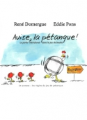 René Domergue: avise, la pétanque !