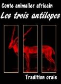 Anonyme: Conte africain-Les trois antilopes