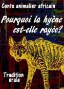 Anonyme: Conte africain-Pourquoi la hyenne est-elle rayée?