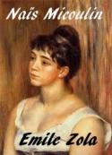 Emile Zola: Naïs Micoulin