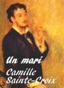 Camille sainte croix: Un mari