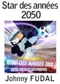 Johnny Fudal: Star des années 2050