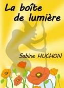 Sabine Huchon: La boîte de lumière