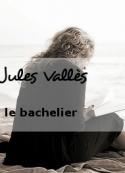 Jules Vallès: le bachelier