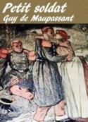 Guy de Maupassant: Petit soldat