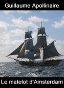 Guillaume Apollinaire: Le matelot d'Amsterdam