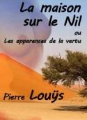 pierre louÿs: La maison sur le Nil