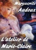 Marguerite Audoux: L'atelier de Marie-Claire