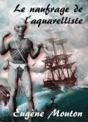 Eugène Mouton: Le naufrage de l'aquarelliste