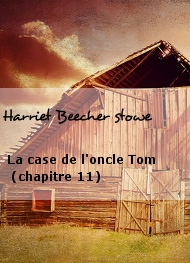 Illustration: La case de l'oncle Tom (chapitre 11) - Harriet Beecher stowe