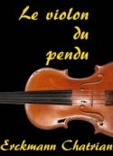 Erckmann chatrian: Le violon du pendu