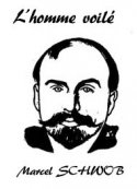 Marcel Schwob: L'homme voilé (version2)