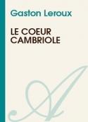 Gaston Leroux: Le coeur cambriolé