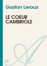 Gaston Leroux - Le coeur cambriolé