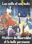 Les 1001 nuits: Histoire de Noureddin et de la belle persienne