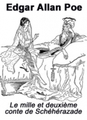 edgar allan poe: Le mille et deuxième conte de Schéhérazade