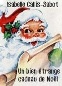 Isabelle Callis Sabot: Un bien étrange cadeau de Noël