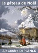 Deplanck Alexandre: Le gâteau de Noël