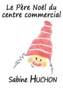 Sabine Huchon: Le Père Noël du centre commercial