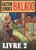 Gaston Leroux: Balaoo-Livre 2