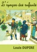 Louis Dupire: L'époque des enfants