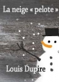 Louis Dupire: La neige pelote
