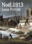 Louis Dupire: Noël 1913