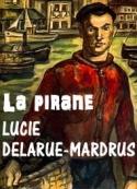 Lucie Delarue mardrus: La Pirane