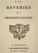 Jean jacques Rousseau: les rêveries du promeneur solitaire