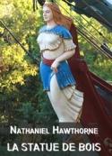 Nathaniel Hawthorne: La statue de bois
