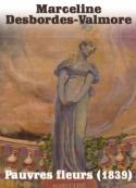 Marceline Desbordes-Valmore: Pauvres fleurs (1839)