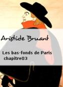 Aristide Bruant: Les bas-fonds de Paris chapitre03