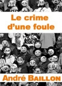 André Baillon: Le crime d'une foule