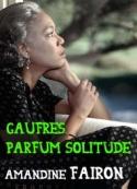 Amandine Fairon: Gaufres Parfum Solitude