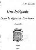 Jean baptiste Caouette: Une intrigante sous le règne de Frontenac