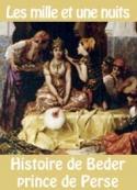 Les 1001 nuits: Histoire de Beder prince de Perse