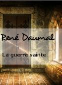 René Daumal: La guerre sainte