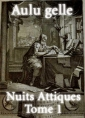 Aulu gelle: nuits attiques (tome 1)