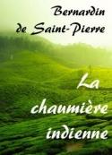 Jacques Henri Bernardin de Saint Pierre: La chaumière indienne