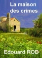 Edouard Rod: La maison des crimes