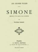 Victor Tissot: Simone- histoire d'une jeune fille moderne