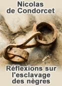 Nicolas de Condorcet: Réflexions sur l'esclavage des nègres